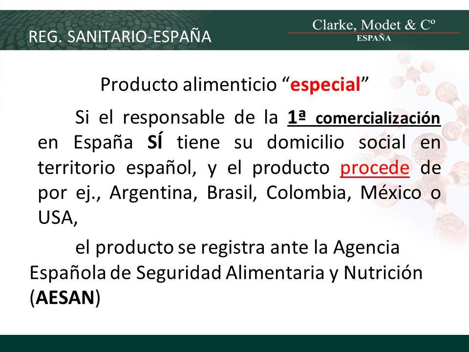 REG. SANITARIO-ESPAÑA Producto alimenticio especial Si el responsable de la 1ª comercialización en España SÍ tiene su domicilio social en territorio e