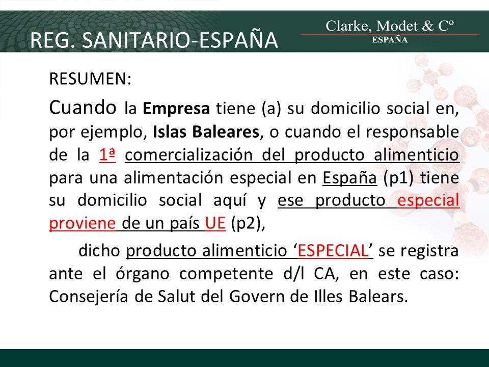 REG. SANITARIO-ESPAÑA RESUMEN: Cuando la Empresa tiene (a) su domicilio social en, por ejemplo, Islas Baleares, o cuando el responsable de la 1ª comer