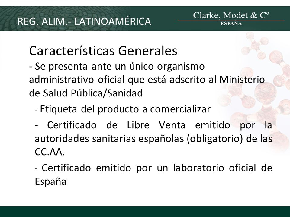 REG. ALIM.- LATINOAMÉRICA Características Generales - Se presenta ante un único organismo administrativo oficial que está adscrito al Ministerio de Sa