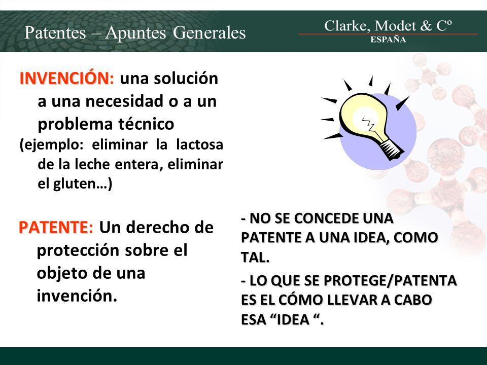 Patentes – Apuntes Generales INVENCIÓN INVENCIÓN: una solución a una necesidad o a un problema técnico (ejemplo: eliminar la lactosa de la leche enter