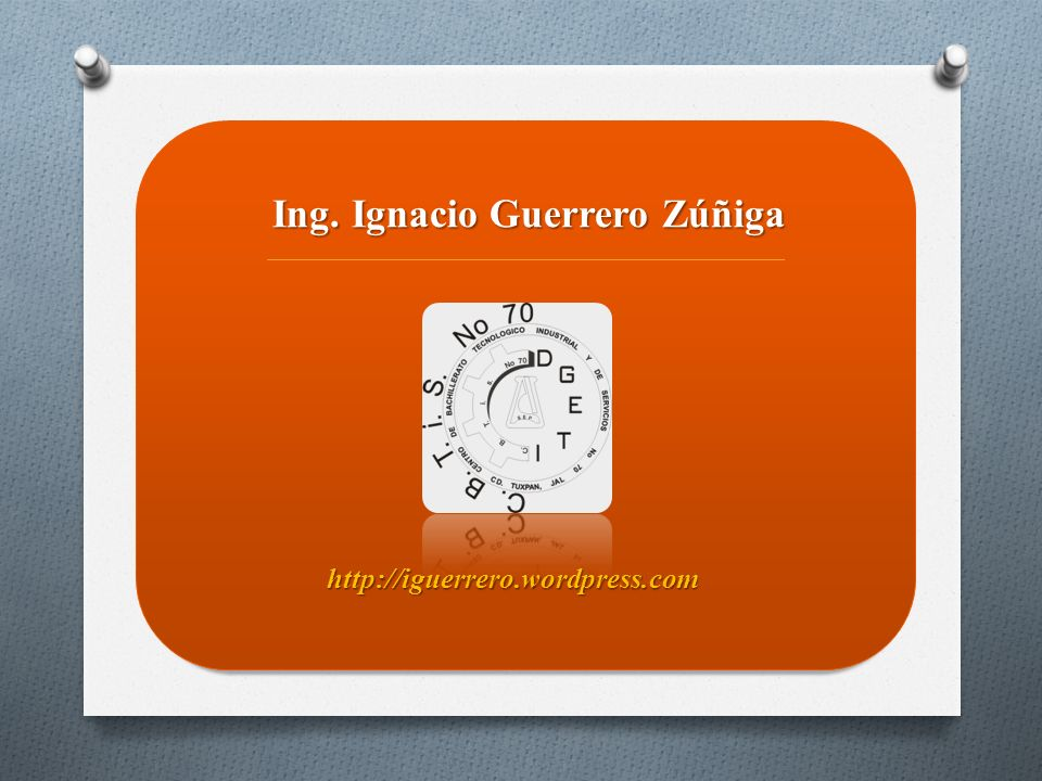Ing. Ignacio Guerrero Zúñiga http://iguerrero.wordpress.com