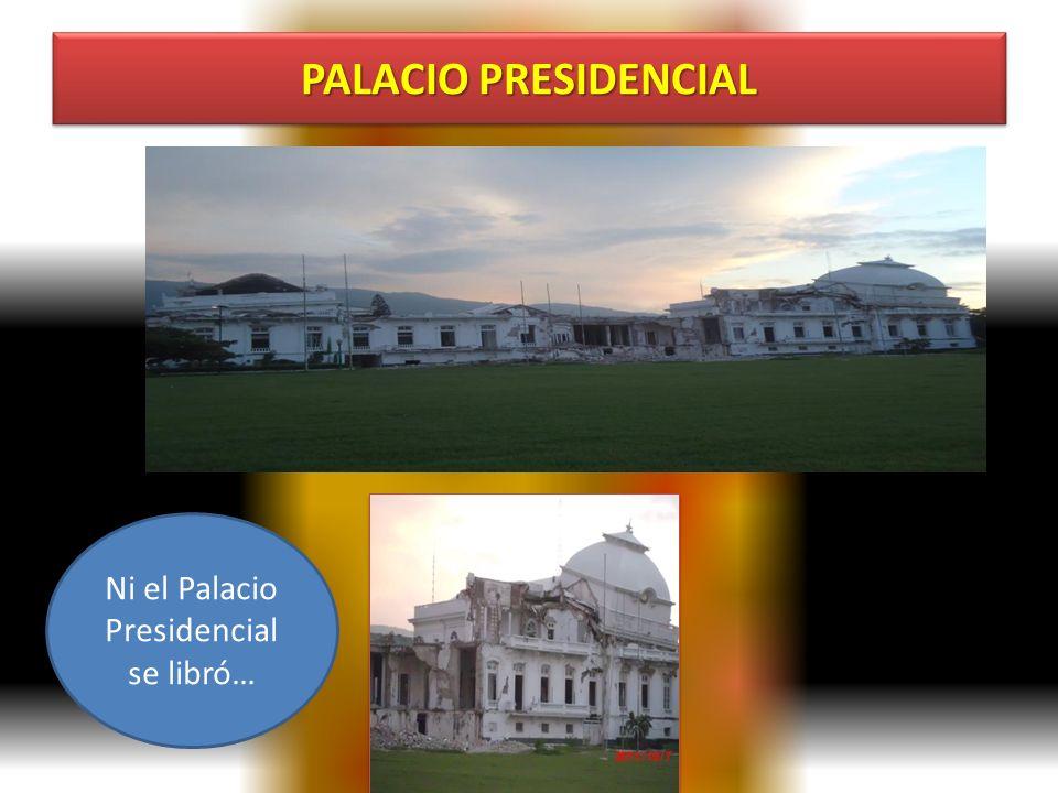 PALACIO PRESIDENCIAL Ni el Palacio Presidencial se libró…