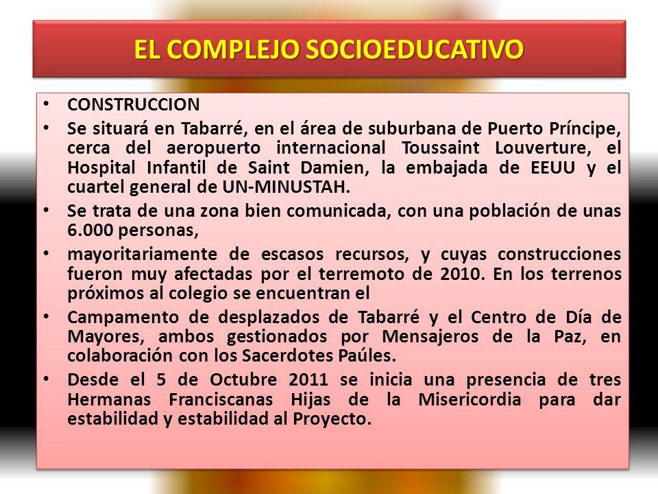 EL COMPLEJO SOCIOEDUCATIVO CONSTRUCCION Se situará en Tabarré, en el área de suburbana de Puerto Príncipe, cerca del aeropuerto internacional Toussaint Louverture, el Hospital Infantil de Saint Damien, la embajada de EEUU y el cuartel general de UN-MINUSTAH.