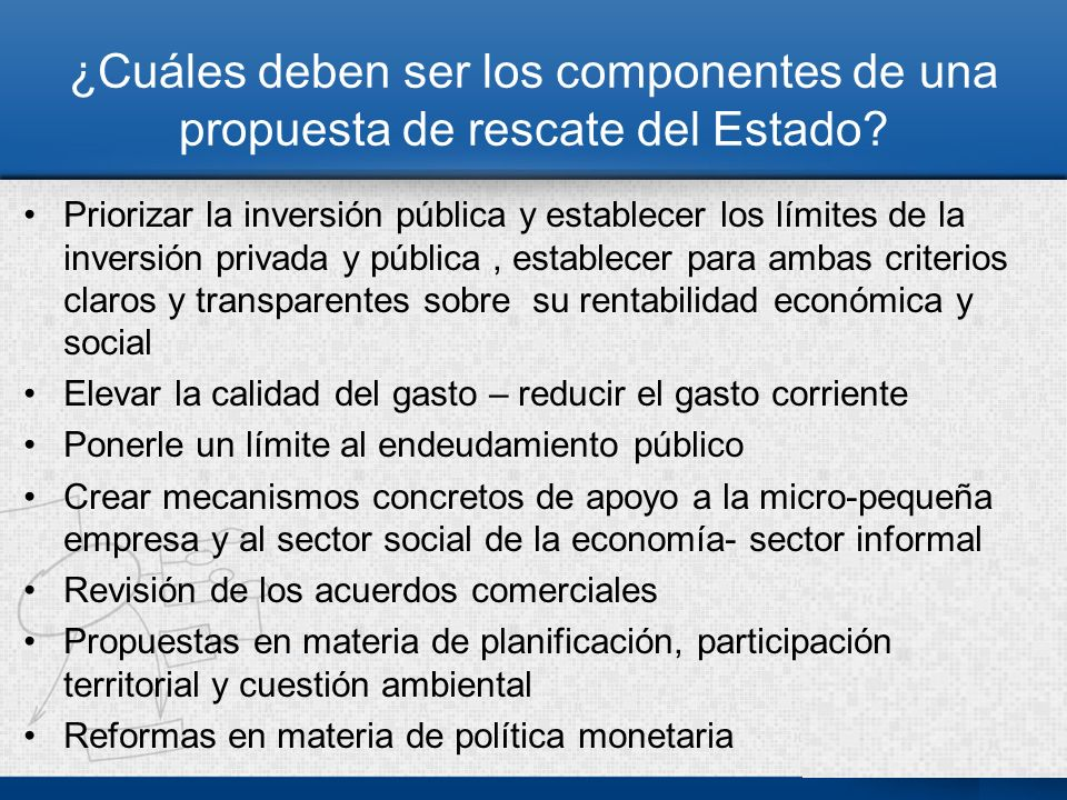 ¿Cuáles deben ser los componentes de una propuesta de rescate del Estado.