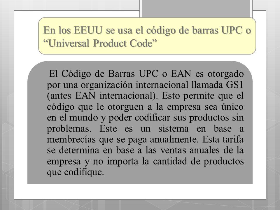 El Código de Barras UPC o EAN es otorgado por una organización internacional llamada GS1 (antes EAN internacional). Esto permite que el código que le