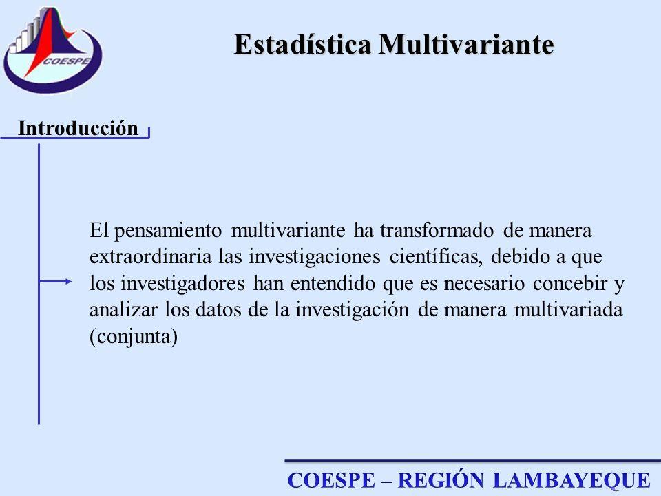 Estadística Multivariante El pensamiento multivariante ha transformado de manera extraordinaria las investigaciones científicas, debido a que los inve