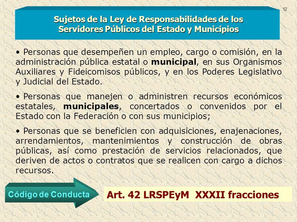 Sujetos de la Ley de Responsabilidades de los Servidores Públicos del Estado y Municipios Personas que desempeñen un empleo, cargo o comisión, en la a