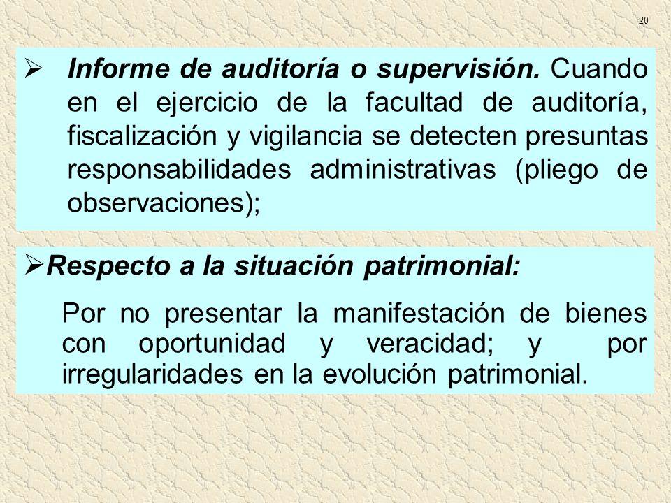 Informe de auditoría o supervisión. Cuando en el ejercicio de la facultad de auditoría, fiscalización y vigilancia se detecten presuntas responsabilid