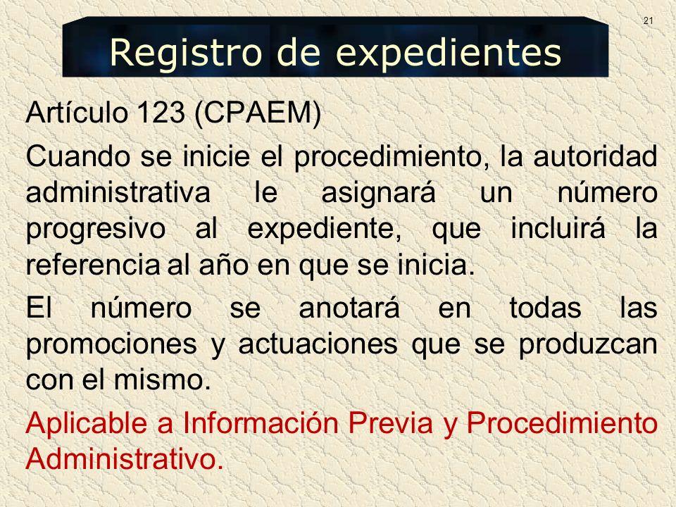 Artículo 123 (CPAEM) Cuando se inicie el procedimiento, la autoridad administrativa le asignará un número progresivo al expediente, que incluirá la re