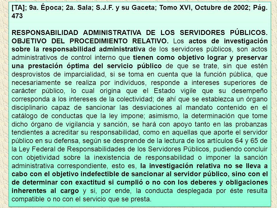 [TA]; 9a. Época; 2a. Sala; S.J.F. y su Gaceta; Tomo XVI, Octubre de 2002; Pág. 473 RESPONSABILIDAD ADMINISTRATIVA DE LOS SERVIDORES PÚBLICOS. OBJETIVO