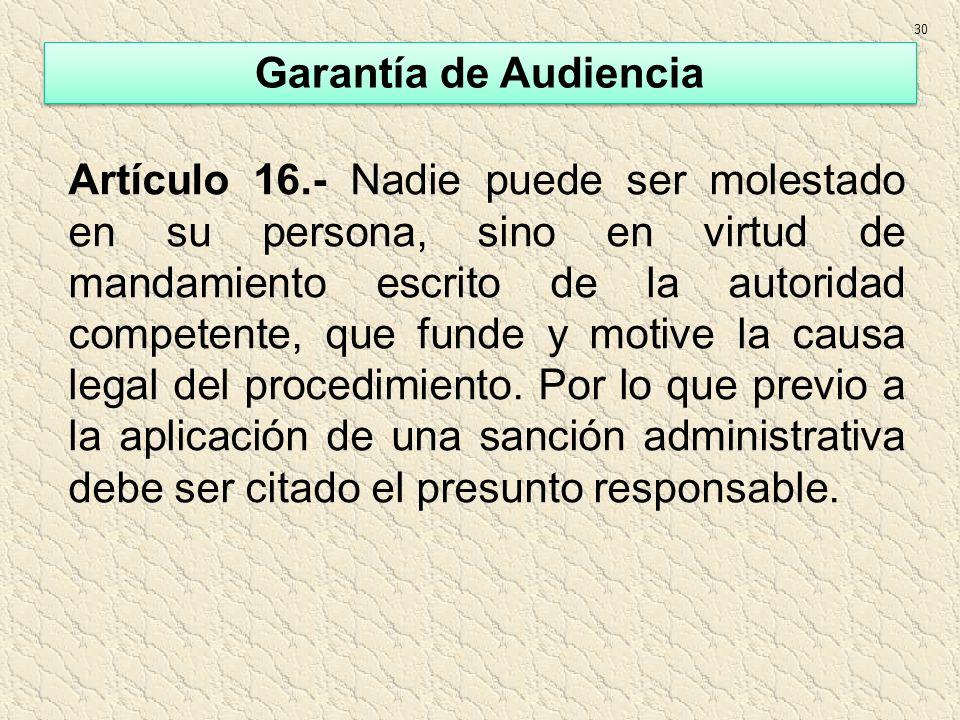 Artículo 16.- Nadie puede ser molestado en su persona, sino en virtud de mandamiento escrito de la autoridad competente, que funde y motive la causa l