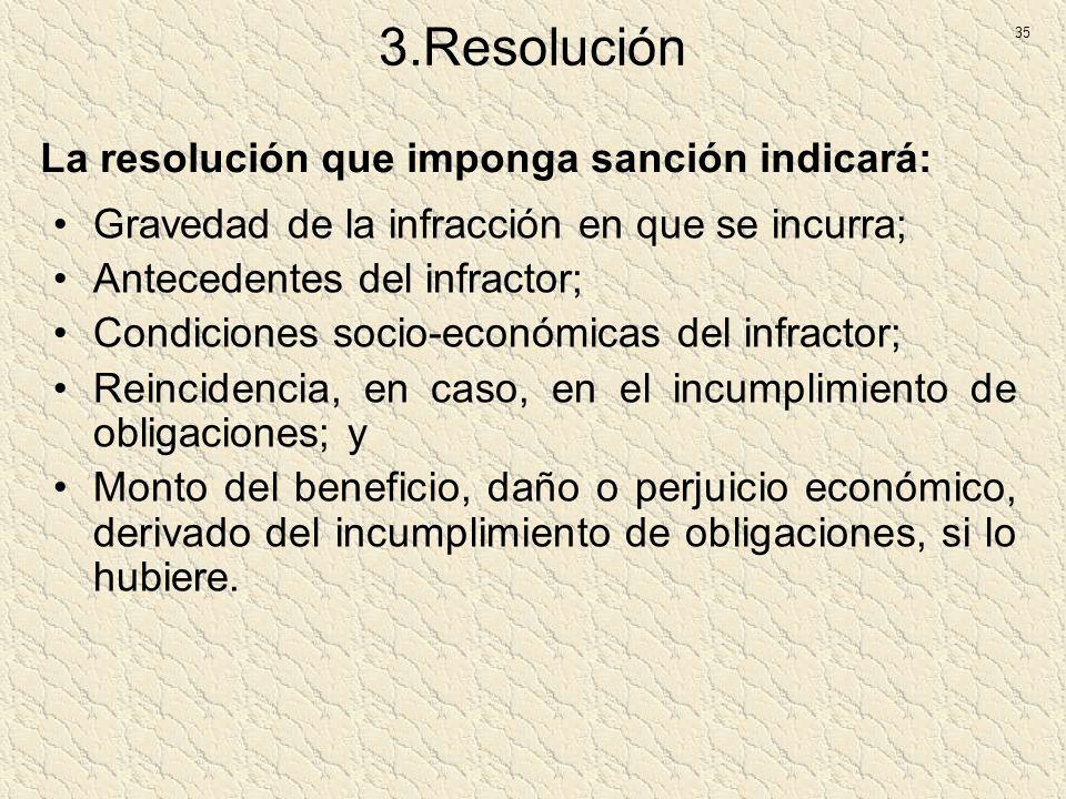 3.Resolución Gravedad de la infracción en que se incurra; Antecedentes del infractor; Condiciones socio-económicas del infractor; Reincidencia, en cas