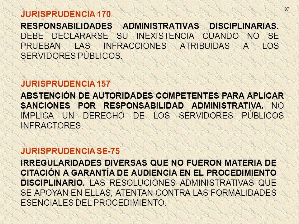 JURISPRUDENCIA 170 RESPONSABILIDADES ADMINISTRATIVAS DISCIPLINARIAS. DEBE DECLARARSE SU INEXISTENCIA CUANDO NO SE PRUEBAN LAS INFRACCIONES ATRIBUIDAS