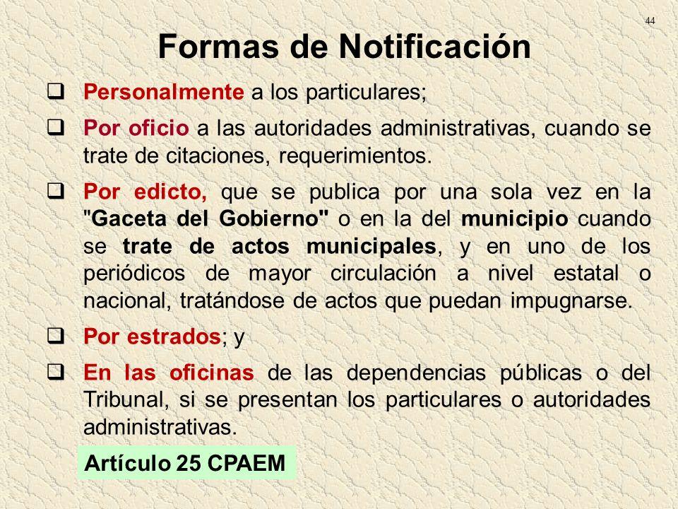 Personalmente a los particulares; Por oficio a las autoridades administrativas, cuando se trate de citaciones, requerimientos. Por edicto, que se publ