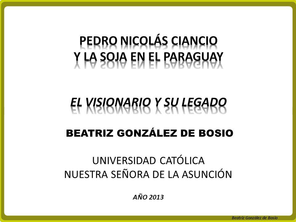 Beatriz González de Bosio BEATRIZ GONZÁLEZ DE BOSIO UNIVERSIDAD CATÓLICA NUESTRA SEÑORA DE LA ASUNCIÓN AÑO 2013