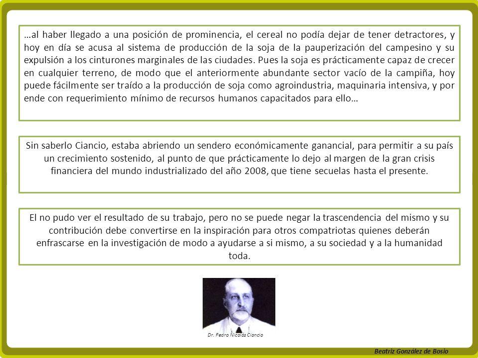 Beatriz González de Bosio Sin saberlo Ciancio, estaba abriendo un sendero económicamente ganancial, para permitir a su país un crecimiento sostenido,