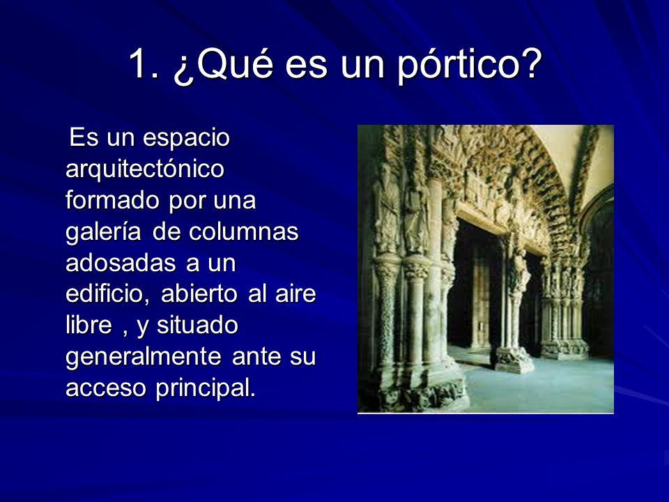 1. ¿Qué es un pórtico? Es un espacio arquitectónico formado por una galería de columnas adosadas a un edificio, abierto al aire libre, y situado gener