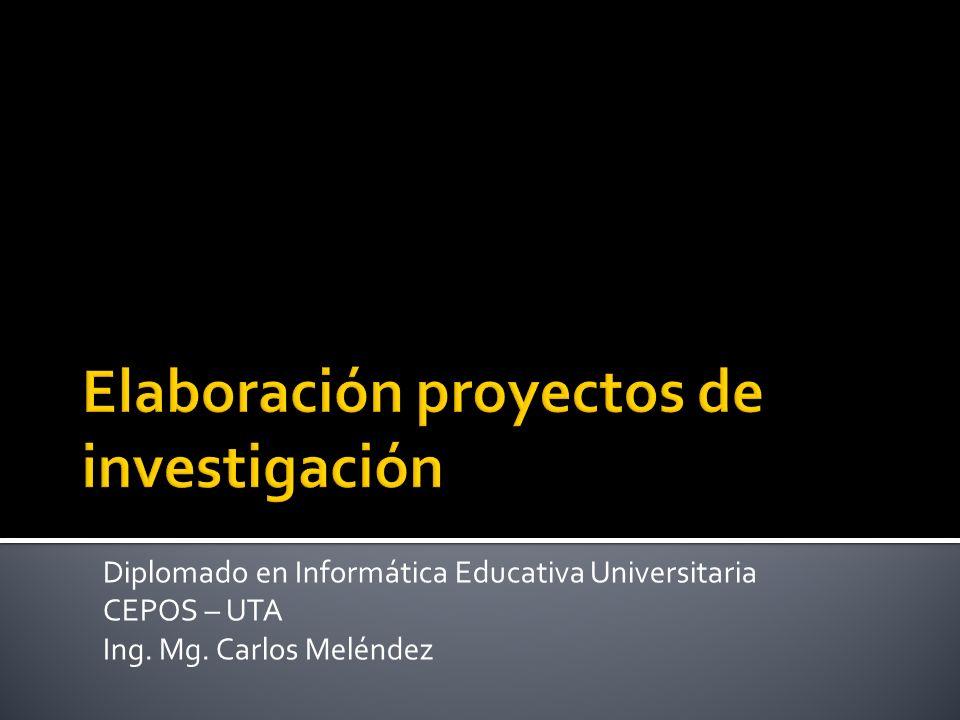 Diplomado en Informática Educativa Universitaria CEPOS – UTA Ing. Mg. Carlos Meléndez