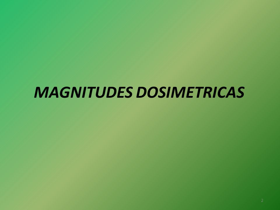 MAGNITUDES DOSIMETRICAS 2