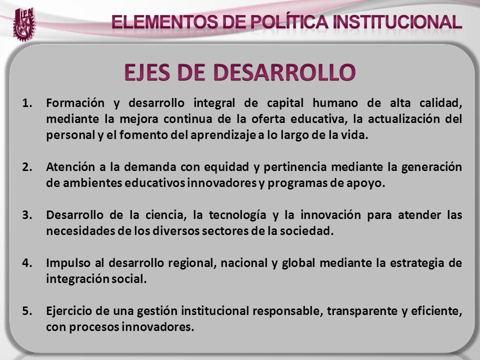 (PROPUESTA) 1.Formación y desarrollo integral de capital humano de alta calidad, mediante la mejora continua de la oferta educativa, la actualización