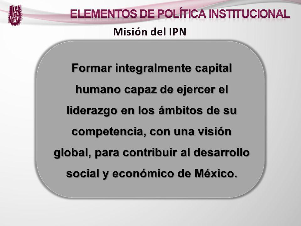 Institución de vanguardia, incluyente, transparente y eficiente que contribuye al desarrollo global, a través de sus funciones sustantivas, con calidad, ética y compromiso social.