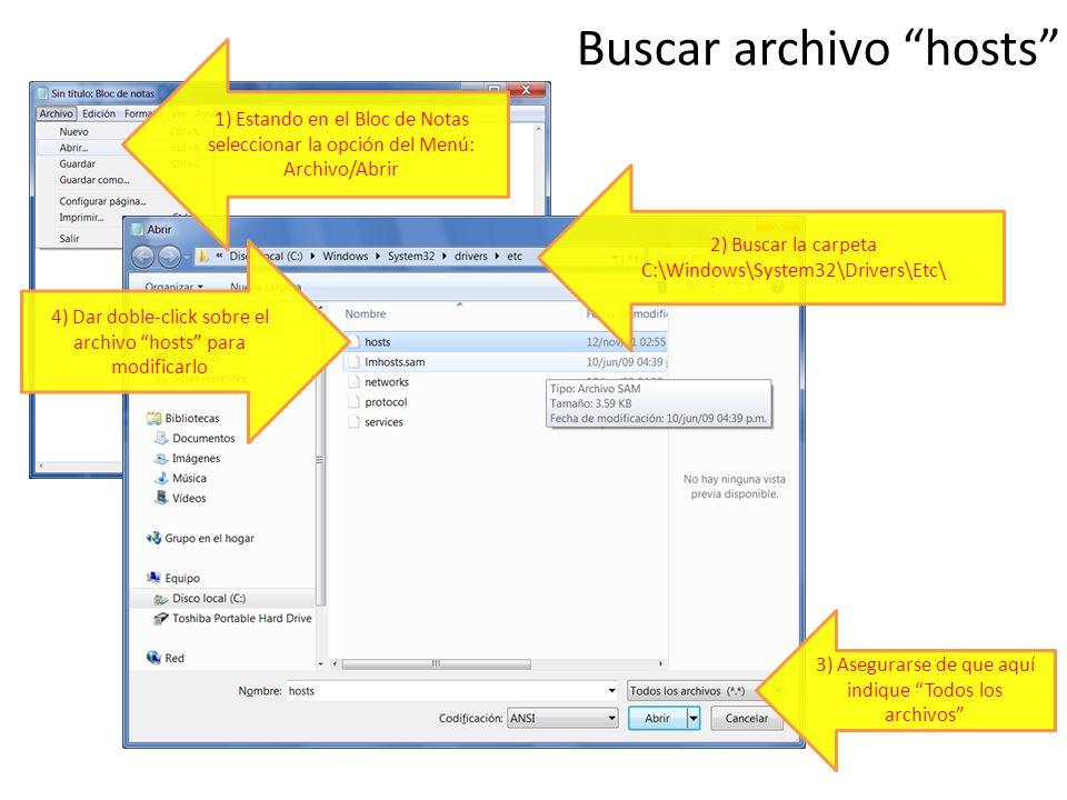 Buscar archivo hosts 1) Estando en el Bloc de Notas seleccionar la opción del Menú: Archivo/Abrir 2) Buscar la carpeta C:\Windows\System32\Drivers\Etc
