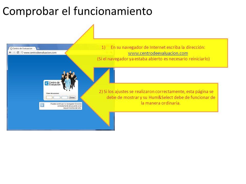 Comprobar el funcionamiento 1)En su navegador de Internet escriba la dirección: www.centrodeevaluacion.com www.centrodeevaluacion.com (Si el navegador
