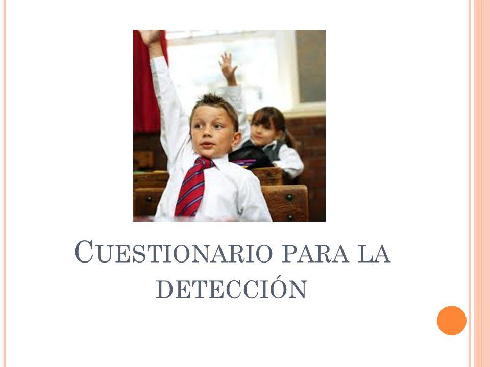 C UESTIONARIO PARA LA DETECCIÓN