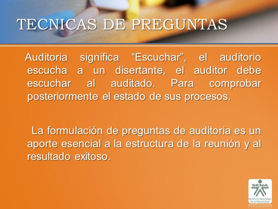 Auditoria significa Escuchar, el auditorio escucha a un disertante, el auditor debe escuchar al auditado. Para comprobar posteriormente el estado de s