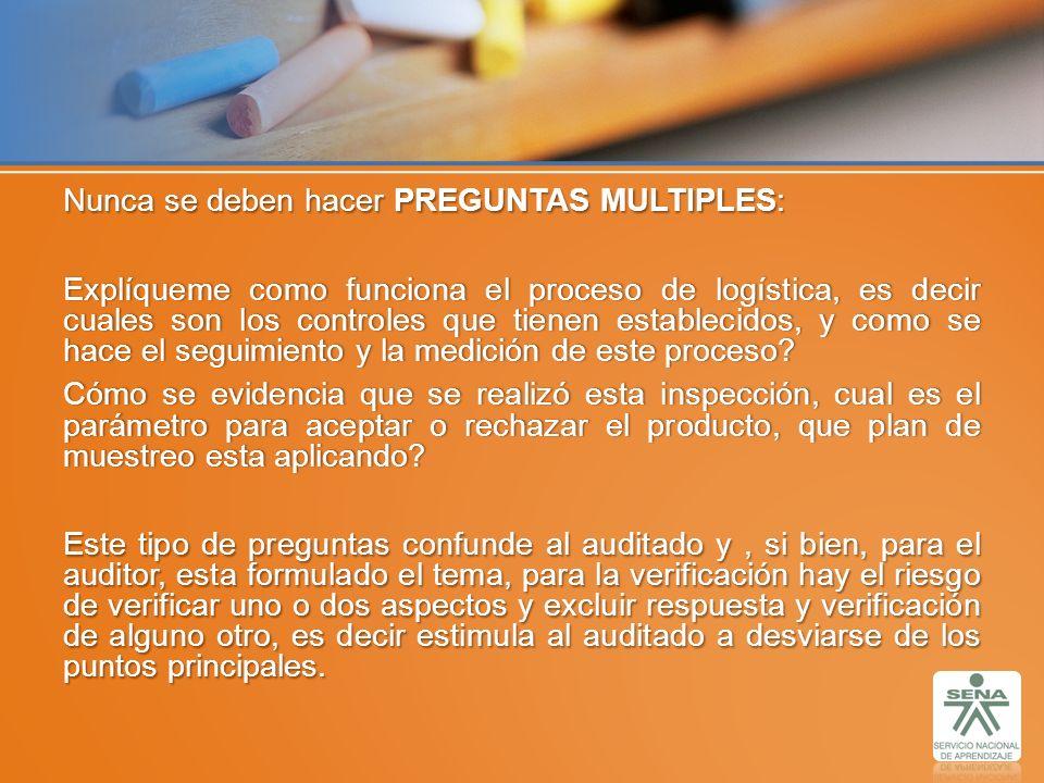 Nunca se deben hacer PREGUNTAS MULTIPLES: Explíqueme como funciona el proceso de logística, es decir cuales son los controles que tienen establecidos,