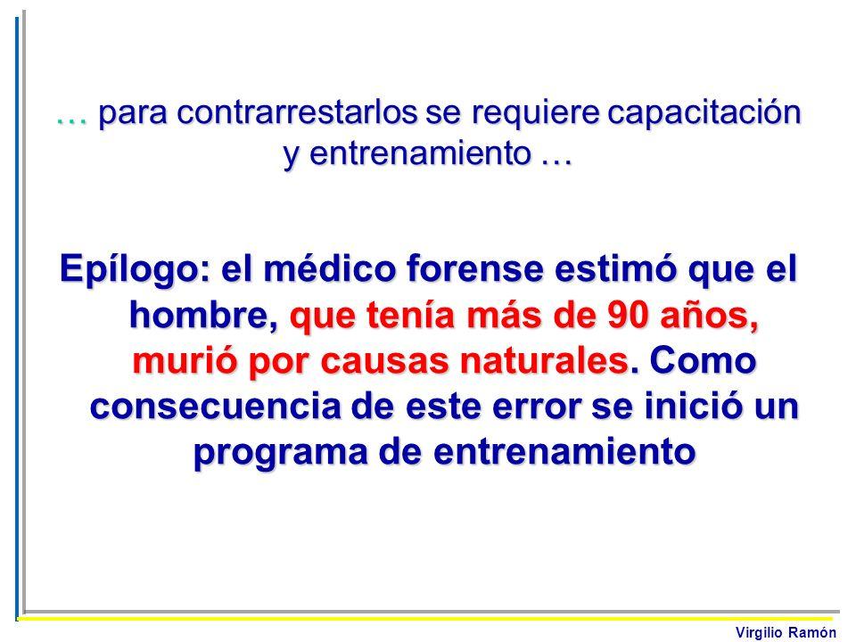 Virgilio Ramón … para contrarrestarlos se requiere capacitación y entrenamiento … Epílogo: el médico forense estimó que el hombre, que tenía más de 90