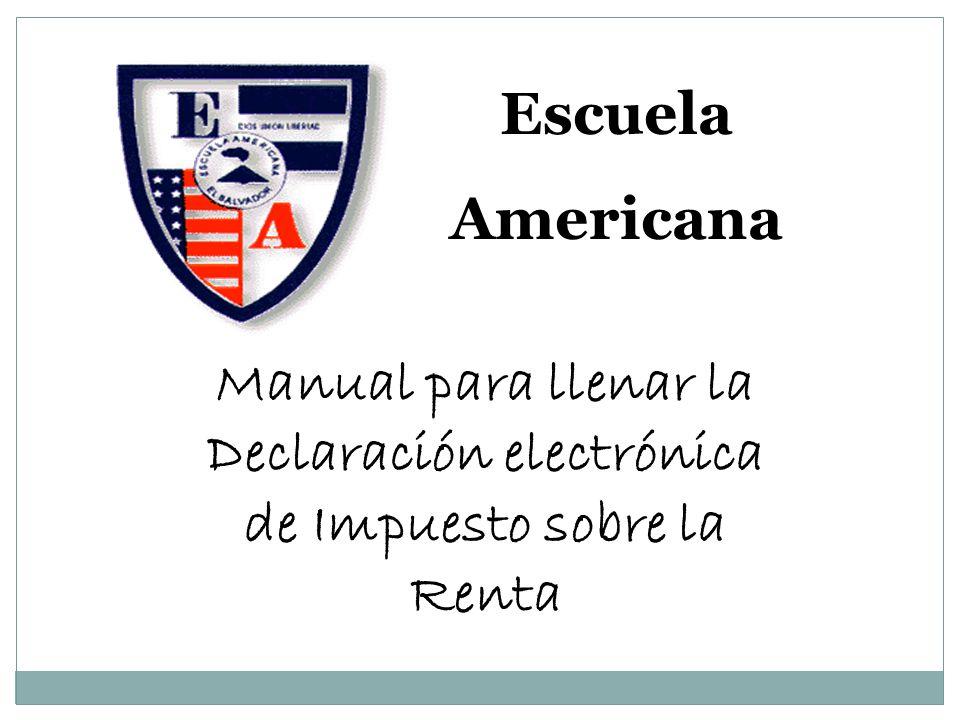 Manual para llenar la Declaración electrónica de Impuesto sobre la Renta Escuela Americana
