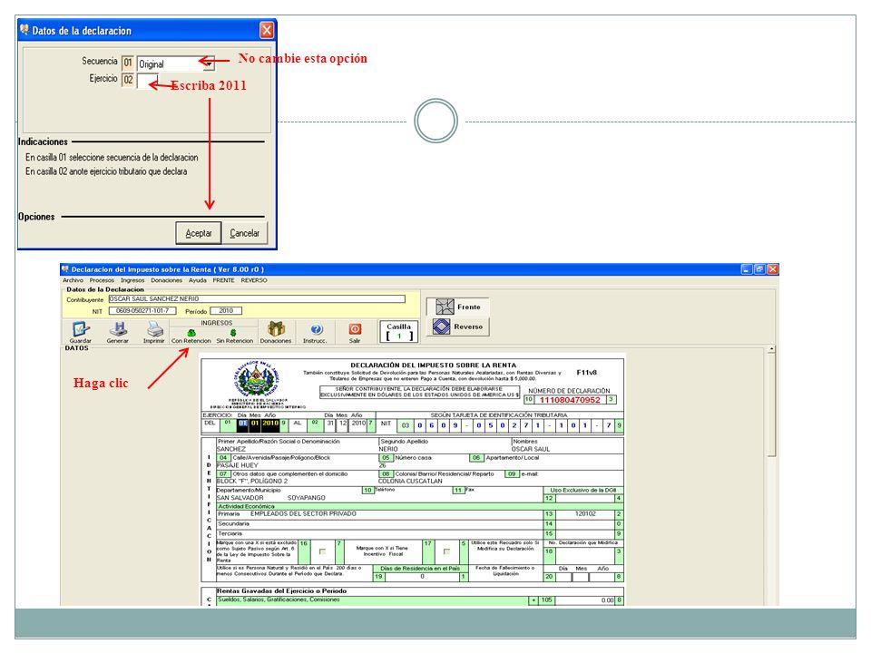 Escriba 2011 Haga clic No cambie esta opción