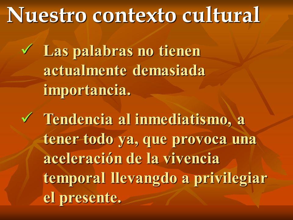 Nuestro contexto cultural Las palabras no tienen actualmente demasiada importancia. Las palabras no tienen actualmente demasiada importancia. Tendenci