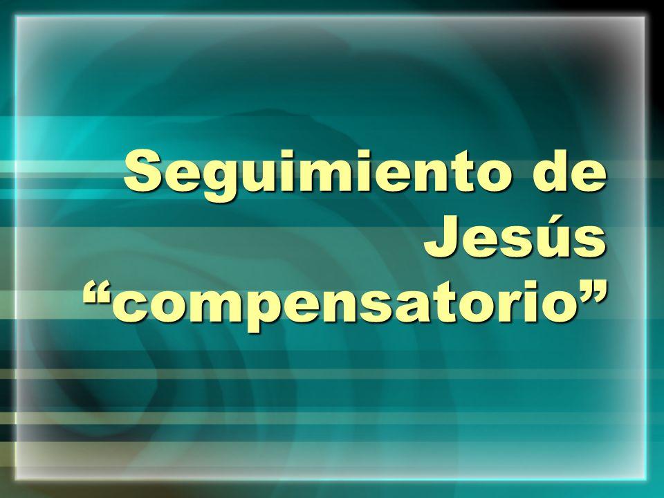 Seguimiento de Jesús compensatorio
