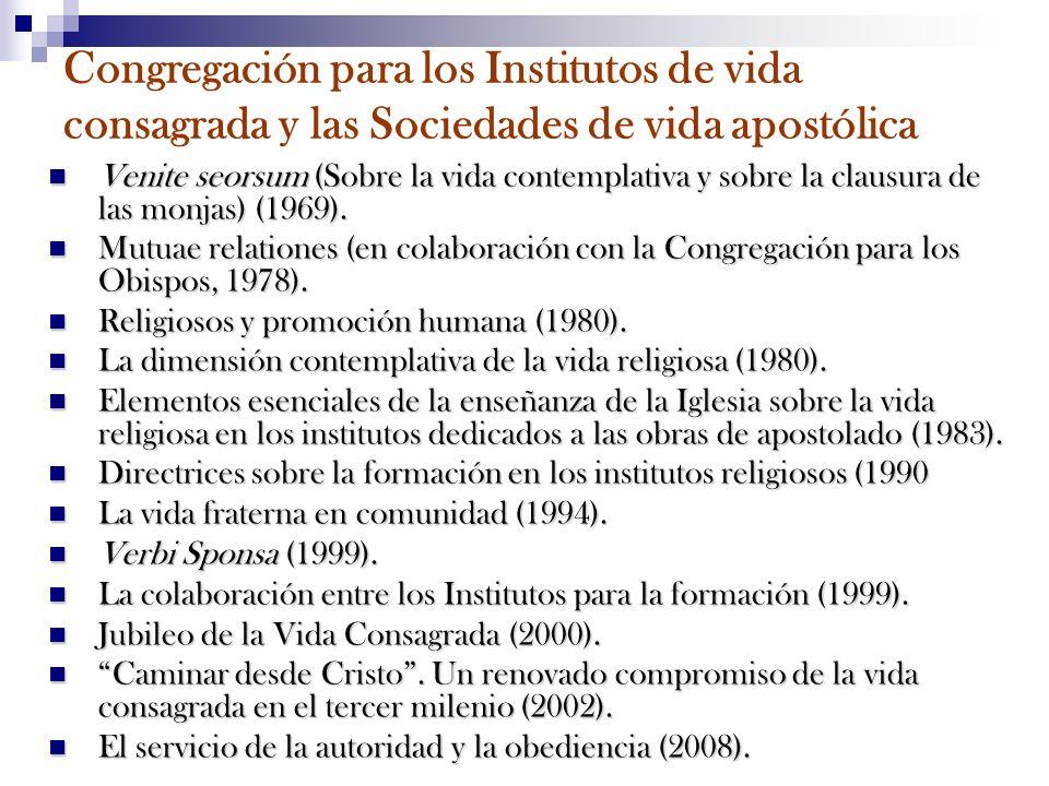 Congregación para los Institutos de vida consagrada y las Sociedades de vida apostólica Venite seorsum (Sobre la vida contemplativa y sobre la clausur
