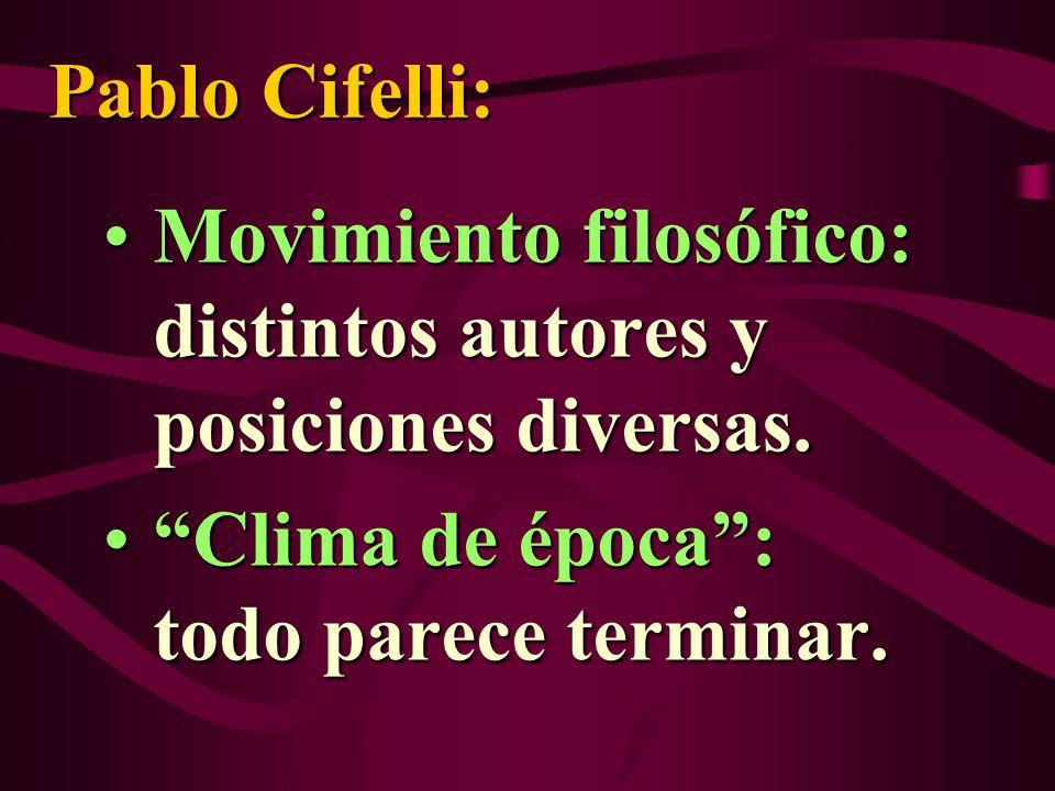 Pablo Cifelli: Movimiento filosófico: distintos autores y posiciones diversas.Movimiento filosófico: distintos autores y posiciones diversas. Clima de