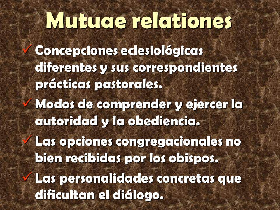 Mutuae relationes Concepciones eclesiológicas diferentes y sus correspondientes prácticas pastorales. Concepciones eclesiológicas diferentes y sus cor