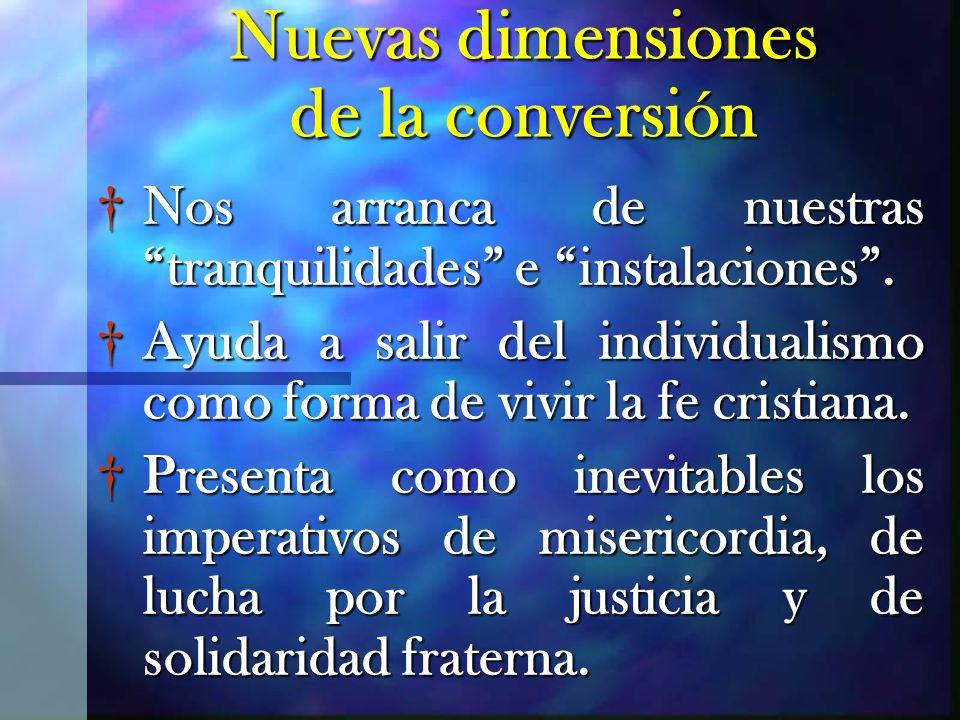 Nuevas dimensiones de la conversión Nos arranca de nuestras tranquilidades e instalaciones.Nos arranca de nuestras tranquilidades e instalaciones. Ayu