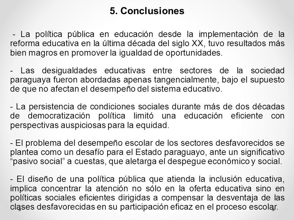 5. Conclusiones - La política pública en educación desde la implementación de la reforma educativa en la última década del siglo XX, tuvo resultados m