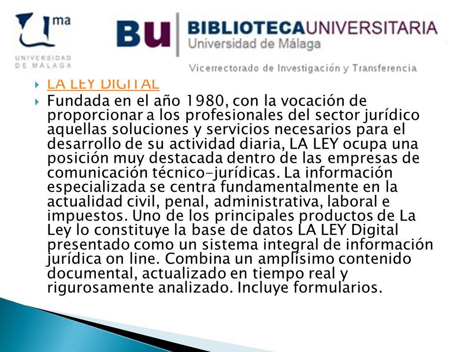 LA LEY DIGITAL Fundada en el año 1980, con la vocación de proporcionar a los profesionales del sector jurídico aquellas soluciones y servicios necesar