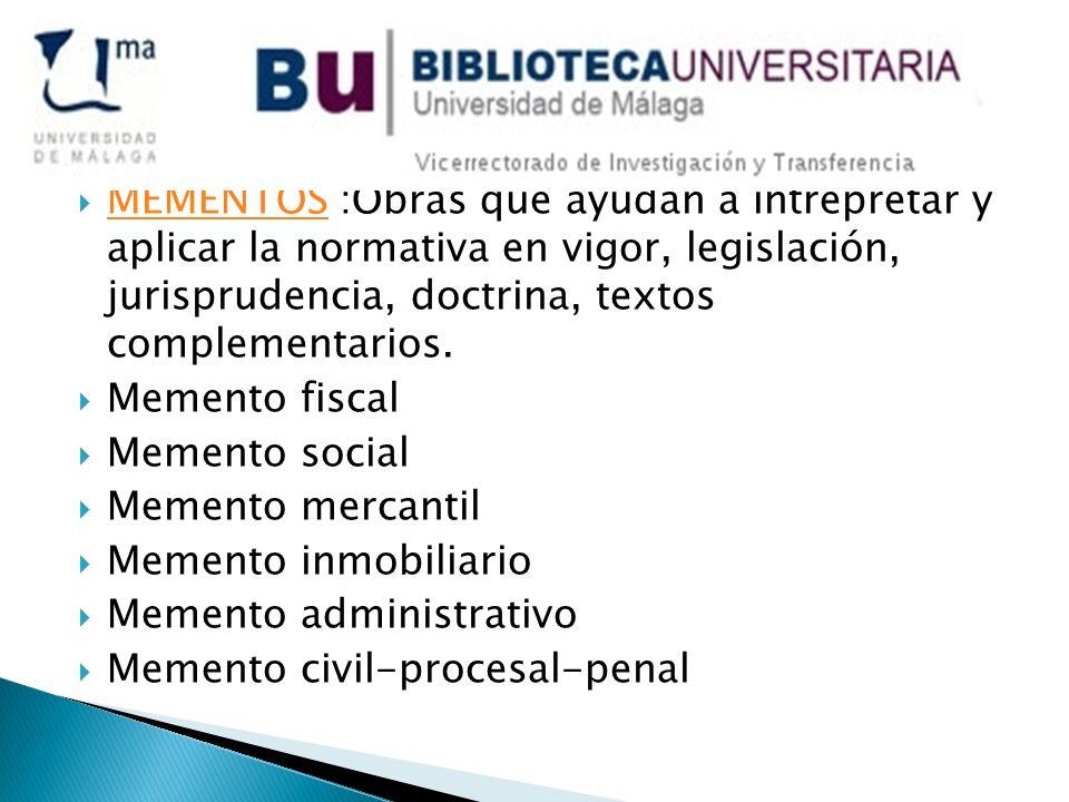 MEMENTOS :Obras que ayudan a intreprétar y aplicar la normativa en vigor, legislación, jurisprudencia, doctrina, textos complementarios. MEMENTOS Meme