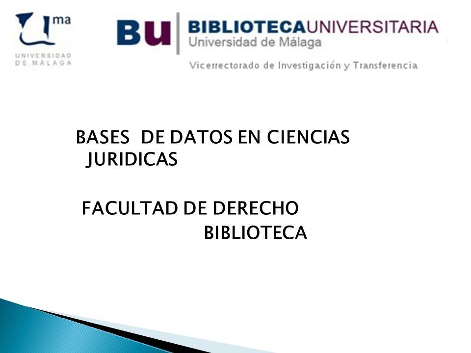 BASES DE DATOS EN CIENCIAS JURIDICAS FACULTAD DE DERECHO BIBLIOTECA
