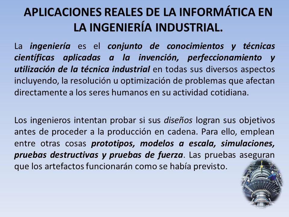 BENEFICIOS DE LA INFORMÁTICA EN LA INGENIERIA INDUSTRIAL.