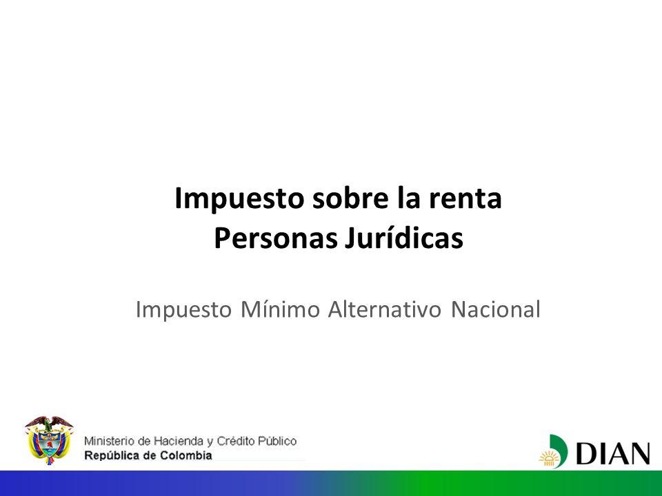 Impuesto sobre la renta Personas Jurídicas Impuesto Mínimo Alternativo Nacional