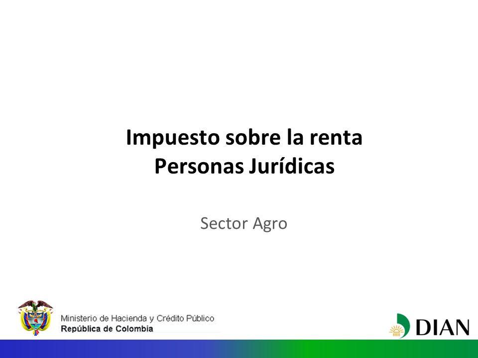 Impuesto sobre la renta Personas Jurídicas Sector Agro