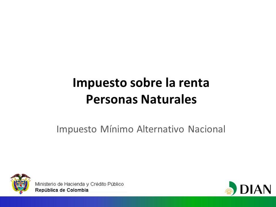 Impuesto sobre la renta Personas Naturales Impuesto Mínimo Alternativo Nacional