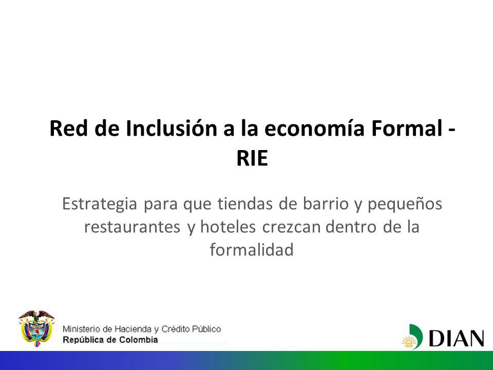 Red de Inclusión a la economía Formal - RIE Estrategia para que tiendas de barrio y pequeños restaurantes y hoteles crezcan dentro de la formalidad