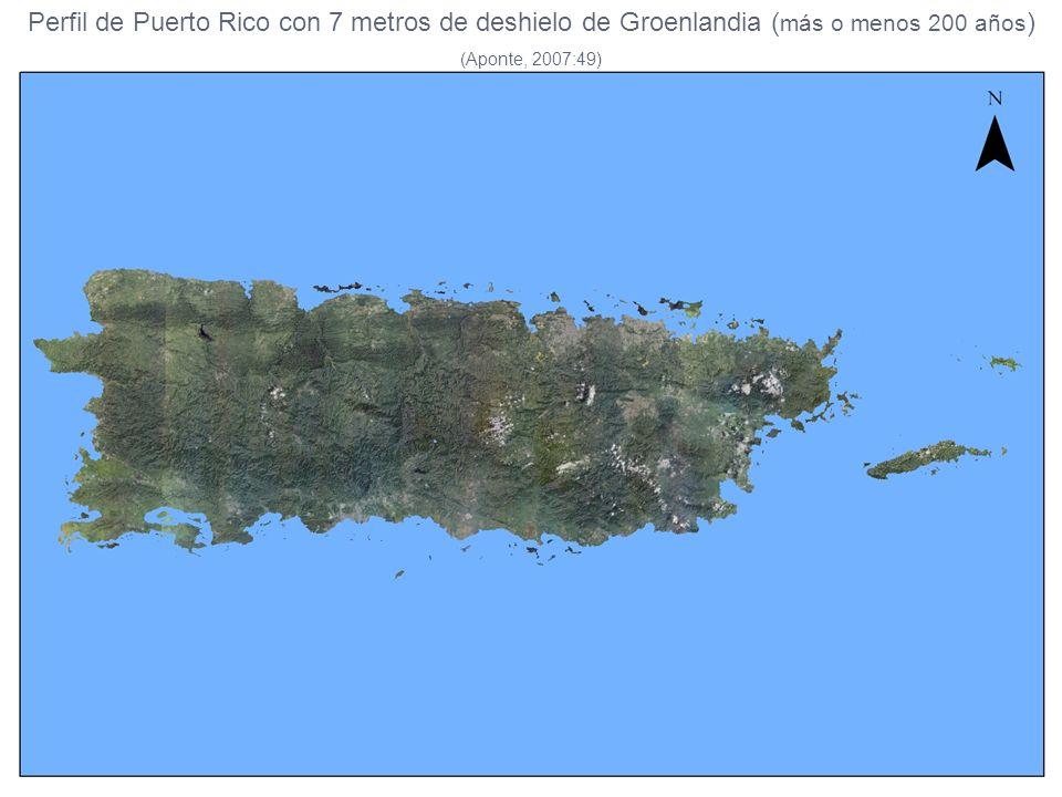 Perfil de Puerto Rico con 7 metros de deshielo de Groenlandia ( más o menos 200 años ) (Aponte, 2007:49)
