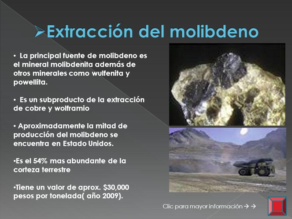 La principal fuente de molibdeno es el mineral molibdenita además de otros minerales como wulfenita y powellita. Es un subproducto de la extracción de